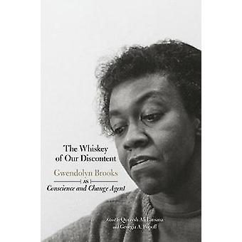 The Whiskey Of Our Discontent - Gwendolyn Brooks as Conscience and Cha