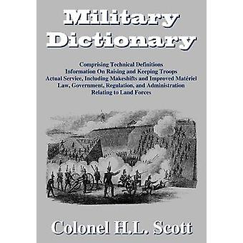 Military Dictionary by Scott & Colonel H. L.