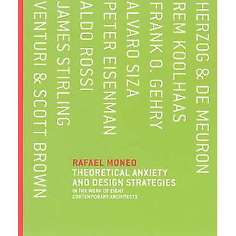 Theoretical Anxiety and Design Strategies in the Work of Eig by Moneo