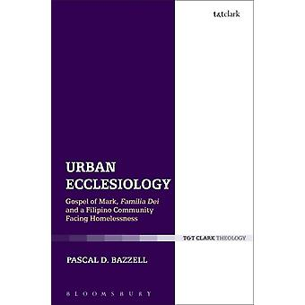 Urban Ecclesiology by Pascal D. Bazzell