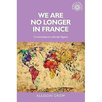 We zijn niet meer in Frankrijk door Allison Drew