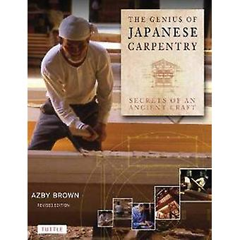 The Genius of Japanese Carpentry par Brown & Azby