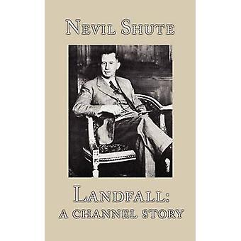 Landfall A Channel Story by Shute & Nevil