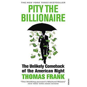 Pity the Billionaire door Frank & Thomas
