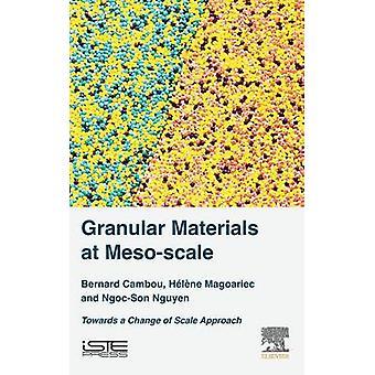 Granular Materials at Mesoscale by Cambou & Bernard
