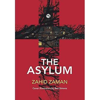 The Asylum by Zahid Zaman