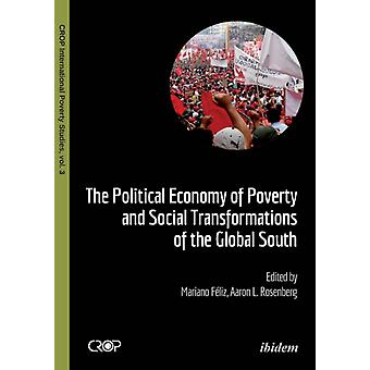 The Political Economy of Poverty and Social Transformations of the Global South. by Fliz & Mariano