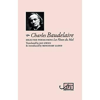 Selected Poems from Les Fleurs Du Mal by Baudelaire & Charles