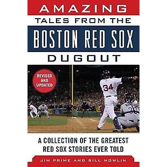 Amazing Tales from the Boston Red Sox Dugout - A Collection of the Gre