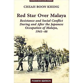 Red Star Over Malaya - Resistance and Social Conflict During and After