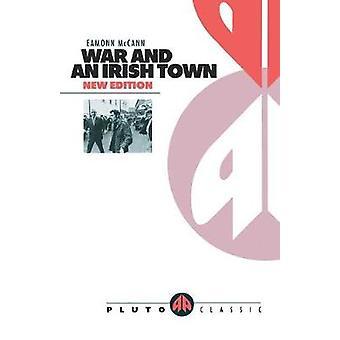 War and an Irish Town by McCann & Eamonn