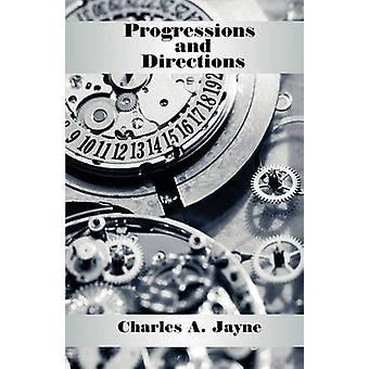 Progressions and Directions by Jayne & Charles A.