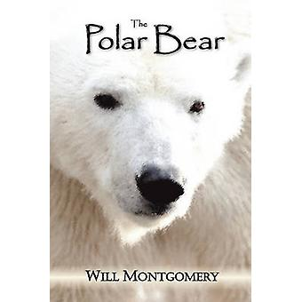 The Polar Bear by Montgomery & Will