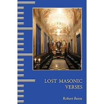 Lost Masonic Verses by Bense & Robert