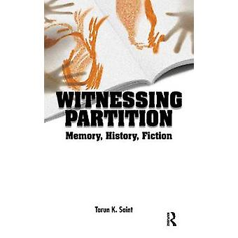 Witnessing Partition  Memory History Fiction by Saint & Tarun K.