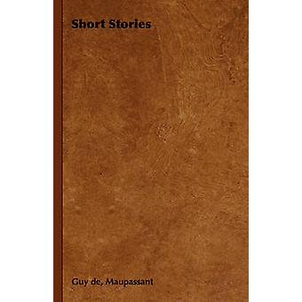 Short Stories by de Maupassant & Guy