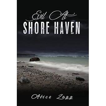 EVIL AT SHORE HAVEN by Zogg &  Alice