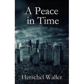 A Peace in Time by Waller & Herschel