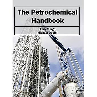 The Petrochemical Handbook by Margo & Andy