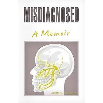 Misdiagnosed A Memoir by Pirola & John R.