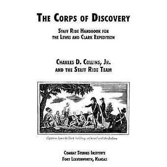 The Corps of Discovery Staff Ride Handbook for the Lewis and Clark Expedition by Collins & Charles D.