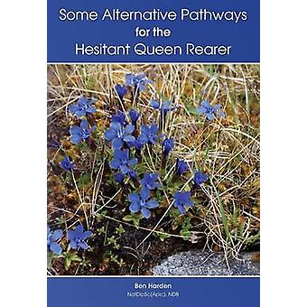Some Alternative Pathways for the Hesitant Queen Rearer by Harden & Ben