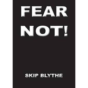 Fear Not by Blythe & Skip