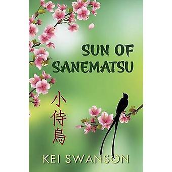 Sun of Sanematsu by Swanson & Kei