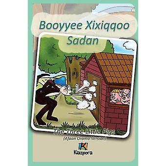 Booyyee Xixiqqoo Sadan  Afaan Oromo Childrens Book  The Three Little Pigs Afaan Oromo by Kiazpora