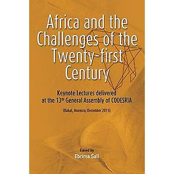 Africa and the Challenges of the Twentyfirst Century. Keynote Addresses delivered at the 13th General Assembly of CODESRIA by Sall & Ebrima