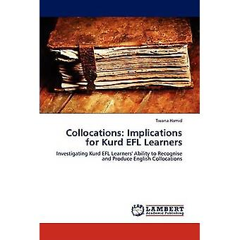 Collocations Implications for Kurd EFL Learners by Hamid & Twana