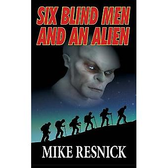 Six Blind Men and an Alien by Resnick & Mike