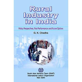 Rural industry in India. Policy perspectives past performance and future options by Chadha & G. & K.