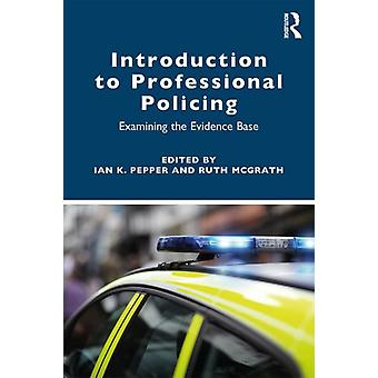 Introduction to Professional Policing by Ian Pepper