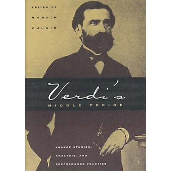 Verdi's Middle Period (1849-1859) - Source Studies - Analysis and Perf
