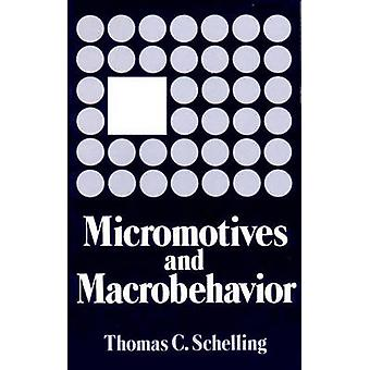 Micromotives and Macrobehavior by Thomas C. Schelling - 9780393090093
