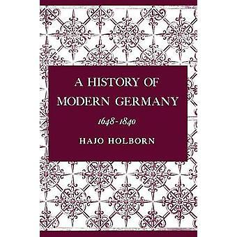 A History of Modern Germany - v. 2 - 1648-1840 by Hajo Holborn - 978069