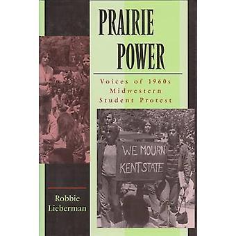 Prairie Power - Röster av 1960-talet Midwestern Student Protest av Robbie L