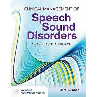 Clinical Management Of Speech Sound Disorders - A Case-Based Approach