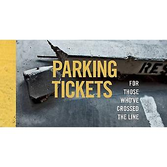 Parking Tickets - For Those Who've Crossed the Line (2nd Revised editi