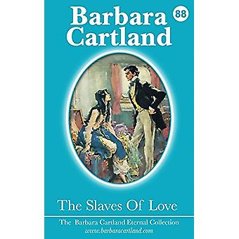 The Slaves of Love by Barbara Cartland - 9781782134916 Book