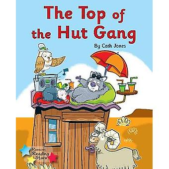 The Top of the Hut Gang - Phonics Phase 3 - 9781785918933 Book