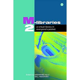 M-libraries 2 - A Virtual Library in Everyone's Pocket by Gill Needham