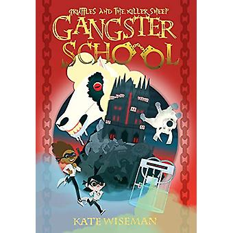 Gangster School Three Gruffles and the Killer Sheep by Kate Wiseman -