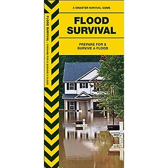 Flood Survival - Prepare for & Survive a Flood by James Kavanagh - Ray