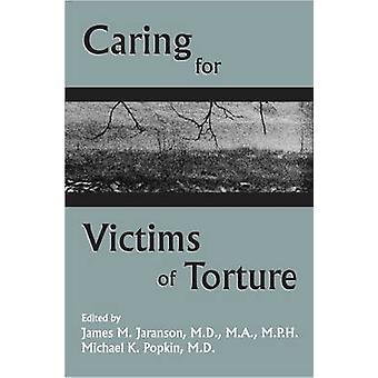 Caring for Victims of Torture by James M. Jaranson - Michael K. Popki