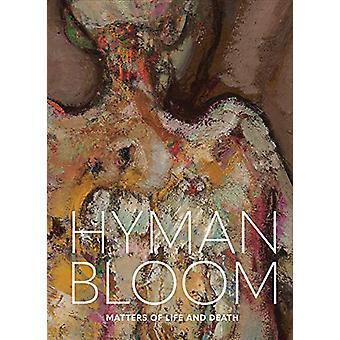 Hyman Bloom - Matters of Life and Death by Erica E. Hirshler - 9780878