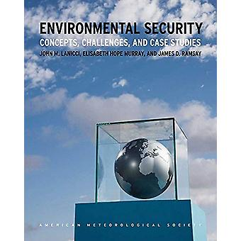 Environmental Security - Concepts - Challenges - and  Case Studies by