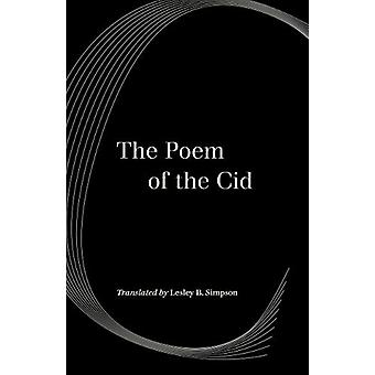 The Poem of the Cid by Lesley Byrd Simpson - 9780520309616 Book