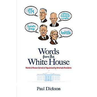 Words From the White House - Words and Phrases Coined or Popularized b